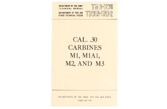 U.S. Army Cal. .30 Carbines M1, M1A1, M2 & M3 Technical Manual