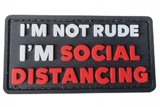 EB PVC Velcro Patch 'I'm Not Rude I'm Social Distancing'