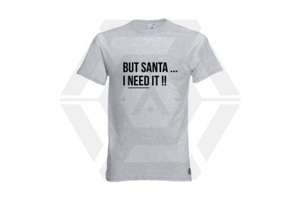 Daft Donkey Christmas T-Shirt 'Santa I NEED It' (Light Grey) - Size Small