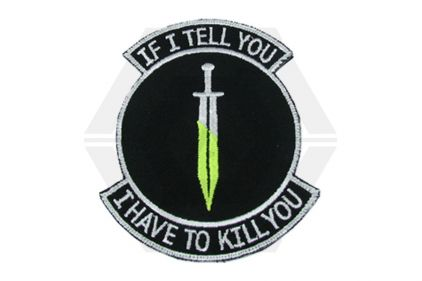 "King Arms Velcro Patch ""If I Tell You, I Have To Kill You"" (Black)"